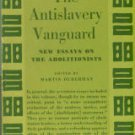 Duberman, Martin, ed. The Antislavery Vanguard: New Essays On The Abolitionists