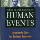 Adams, Charles. When In The Course Of Human Events: Arguing The Case For Southern Secession