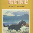 Wolters, Richard A. The Labrador Retriever The History...the People