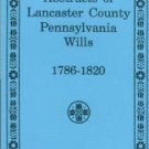 Abstracts Of Lancaster County Pennsylvania Wills, 1786-1820