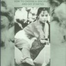 Cardoza, Monica M. A Woman's Guide To Martial Arts: How To Choose A Discipline And Get Started