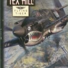 Hill, Tex, and Schaupp, Reagan. Tex Hill: Flying Tiger
