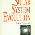 Taylor, Stuart Ross. Solar System Evolution: A New Perspective...