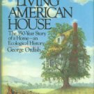 Ordish, George. The Living American House: The 350-year Story Of A Home--an Ecological History