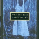 Lewis, Jim. Why The Tree Loves The Ax
