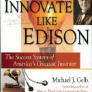 Gelb, Michael J. Innovate Like Edison: The Success System Of America's Greatest Inventor