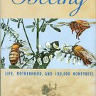 Thomas, Rosanne Daryl. Beeing: Life, Motherhood, And 180,000 Honeybees