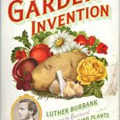 Smith, Jane S. The Garden Of Invention: Luther Burbank And The Business Of Breeding Plants