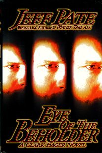 Pate, Jeff. Eye Of The Beholder: A Clark Hager Novel