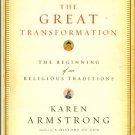 Armstrong, Karen. The Great Transformation: The Beginning Of Our Religious Traditions