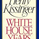 Kissinger, Henry. White House Years