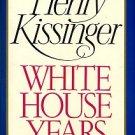Kissinger, Henry. White House Years