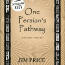 Price, Jim. One Persian's Pathway: A Novel Based On A True Story