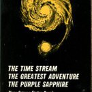 Taine, John (Eric Temple Bell). The Time Stream; The Greatest Adventure; The Purple Sapphire