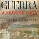 Frances, Stephen D. La Guerra: A Spanish Saga