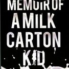 Kach, Tanya Nicole, and Fisher, Lawrence. Memoir Of A Milk Carton Kid: The Tanya Nicole Kach Story
