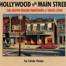 Chase, Linda. Hollywood On Main Street: The Movie House Paintings Of Davis Cone