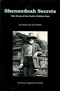 Reeder, Carolyn and Jack. Shenandoah Secrets: The Story Of The Park's Hidden Past