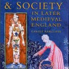 Rawcliffe, Carole. Medicine and Society in Later Medieval England