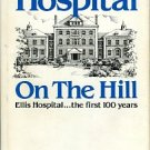 Hart, Larry. Hospital On The Hill: A Centennial History of Ellis Hospital, 1885-1985