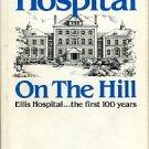 Hart, Larry. Hospital On The Hill: A Centennial History of Ellis Hospital, 1885-1985