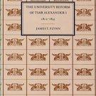 Flynn, James T. The University Reform Of Tsar Alexander I, 1802-1835