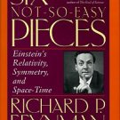 Feynman, Richard P. Six Not-So-Easy Pieces: Einstein's Relativity, Symmetry, And Space-Time