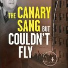 Elmaleh, Edmund. The Canary Sang But Couldn't Fly: The Fatal Fall Of Abe Reles, The Mobster