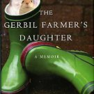 Robinson, Holly. The Gerbil Farmer's Daughter: A Memoir
