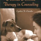 Chandler, Cynthia K. Animal Assisted Therapy In Counseling