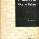 Davis, H. S. Culture And Diseases Of Game Fish