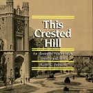 Petersen, Keith C. This Crested Hill: An Illustrated History Of The University Of Idaho