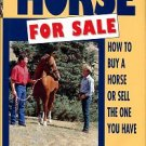 Hill, Cherry. Horse For Sale: How To Buy A Horse Or Sell The One You Have