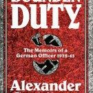 Stahlberg, Alexander. Bounden Duty: The Memoirs Of A German Officer, 1932-45