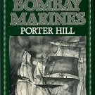 Hill, Porter. The Bombay Marines: An Adam Horne Adventure