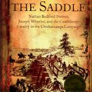 Failure In The Saddle: Nathan Bedford Forrest, Joseph Wheeler, And The Confederate Cavalry