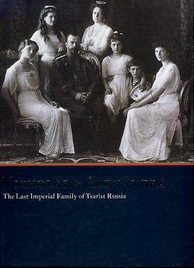 Sutcliffe, Mark, editor. Nicholas & Alexandra: The Last Imperial Family Of Tsarist Russia