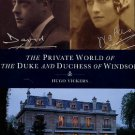 Vickers, Hugo. The Private World Of The Duke And Duchess Of Windsor