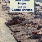 Struby, Cynthia J, editor. Hurricane Hugo And The Grand Strand [Extra Photos at Rear]