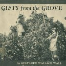 Wall, Gertrude Wallace. Gifts From The Grove