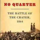 Slotkin, Richard. No Quarter: The Battle Of The Crater, 1864