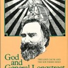 Connelly, Thomas L. God And General Longstreet: The Lost Cause And The Southern Mind