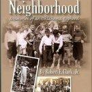 Clark, Robert E. The Neighborhood: Memories Of An Oklahoma Boyhood