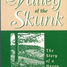 Paulson, Roland. Valley Of The Skunk: The Story Of A Haven