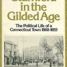 Feinstein, Estelle F. Stamford In The Gilded Age: The Political Life Of A Connecticut Town 1868-1893
