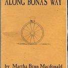 Macdonald, Martha Benn. Along Bona's Way