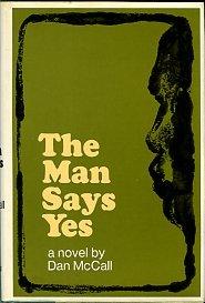 McCall, Dan. The Man Says Yes