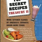 Wilbur, Todd. Top Secret Recipes Treasury II: More Kitchen Clones...
