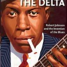 Wald, Elijah. Escaping The Delta: Robert Johnson And The Invention Of The Blues