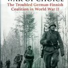 Lunde, Henrik O. Finland's War Of Choice: The Troubled German-Finnish Coalition In World War II